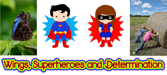 Wings, Superheroes and Determination
